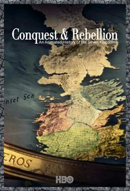 Conquest & Rebellion: An Animated History of the Seven Kingdoms