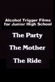 Alcohol Trigger Films for Junior High School: The Party, The Mother, The Ride
