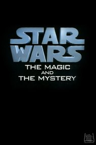 Star Wars: The Magic & the Mystery