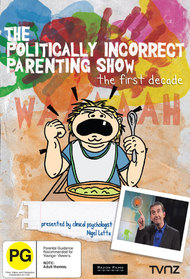 The Politically Incorrect Parenting Show