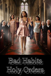 Bad Habits, Holy Orders