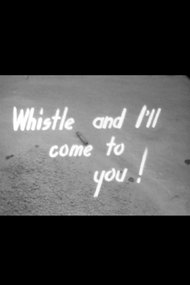 Whistle and I'll Come to You!