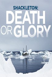 Shackleton: Death or Glory