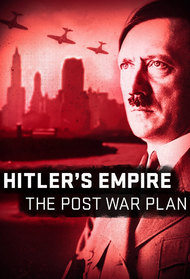 Hitler's Empire: The Post-War Plan