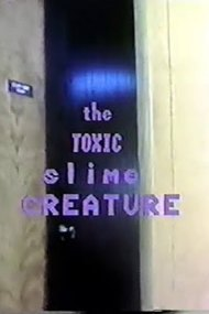 The Toxic Slime Creature