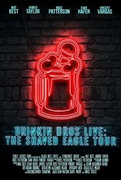 Drinkin' Bros Live: The Shaved Eagle Tour