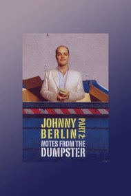 Johnny Berlin 2: Notes From The Dumpster