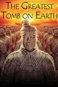 The Greatest Tomb on Earth: Secrets of Ancient China