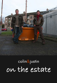 Colin And Justin On The Estate