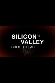 Silicon Valley Goes to Space