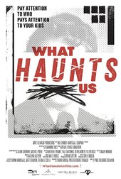 What Haunts Us
