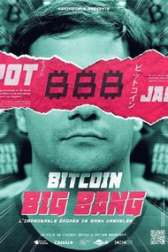 Bitcoin Big Bang - The Unbelievable Story of  Mark Karpeles