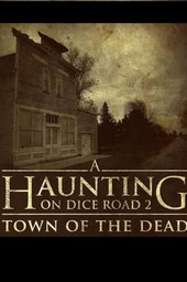 A Haunting On Dice Road 2: Town of the Dead