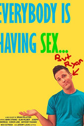 Everybody Is Having Sex... But Ryan