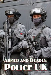 Armed and Deadly: Police UK