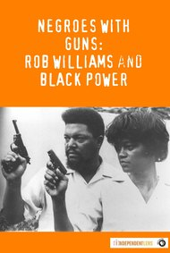 Negroes with Guns: Rob Williams and Black Power