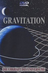 Gravitation - Urkraft des Universums