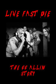 Live Fast Die - The GG Allin Story