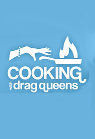 Cooking with Drag Queens