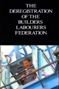 The Deregistration of the Builders Labourers Federation
