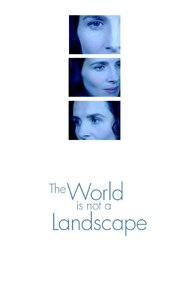 The World Is Not a Landscape