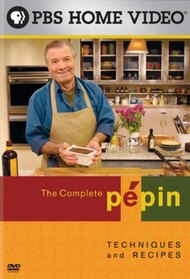 Complete Pépin: Techniques and Recipes