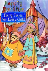 Happily Ever After: Fairy Tales for Every Child