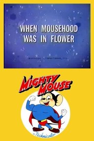 When Mousehood Was in Flower