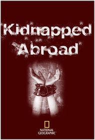 Kidnapped Abroad