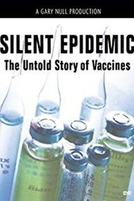 The Silent Epidemic: The Untold Story of Vaccines