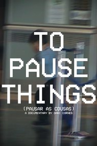 To Pause Things