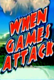 When Games Attack