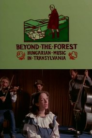 Beyond the Forest: Hungarian Music in Transylvania