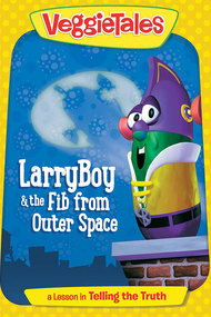 VeggieTales: Larry-Boy! And the Fib from Outer Space!