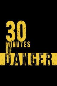 30 Minutes of Danger