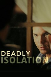 Deadly Isolation