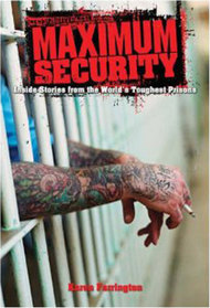 Inside Maximum Security