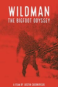 Wildman: The Bigfoot Odyssey