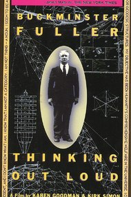 Buckminster Fuller: Thinking Out Loud