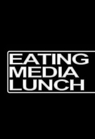 Eating Media Lunch