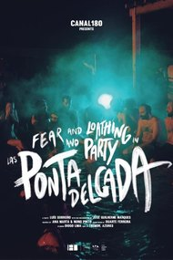 Fear and Loathing and Party in Las Ponta Delgada