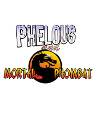 Phelous and Mortal Kombat