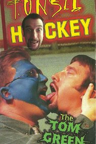 Tom Green: Tonsil Hockey