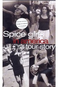 Spice Girls in America: A Tour Story