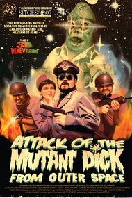 Attack of the Mutant Dick from Outer Space