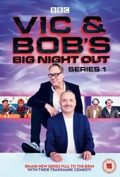 Vic & Bob's Big Night Out