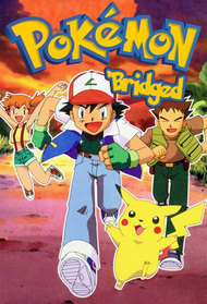 Pokémon: The 'Bridged Series