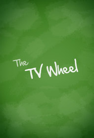 The TV Wheel