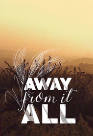 Away From it All