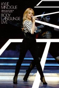Kylie Minogue: Body Language Live: Album Launch Live at The London Apollo